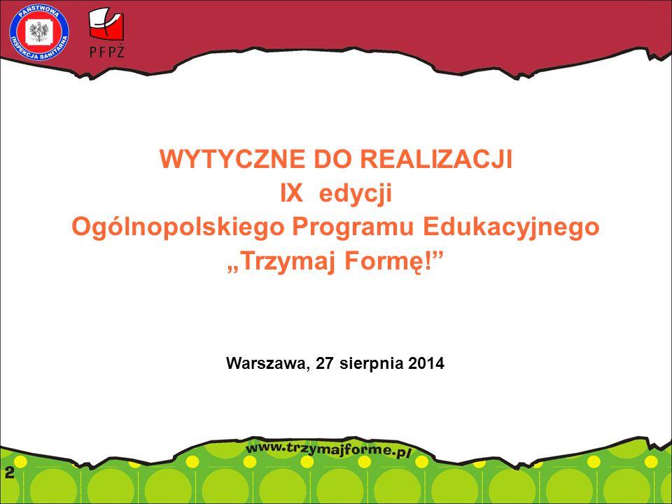 WYTYCZNE DO REALIZACJI IX edycji Ogólnopolskiego Programu Edukacyjnego