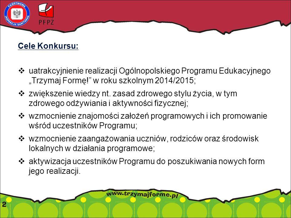 """Cele Konkursu: uatrakcyjnienie realizacji Ogólnopolskiego Programu Edukacyjnego """"Trzymaj Formę! w roku szkolnym 2014/2015;"""
