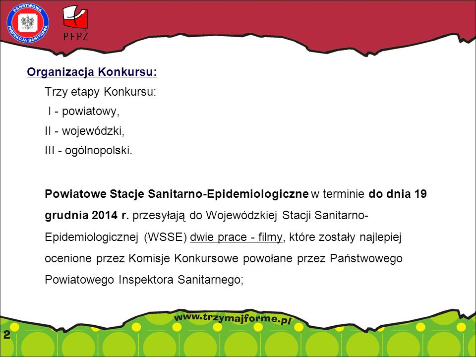 Organizacja Konkursu: I - powiatowy, II - wojewódzki,