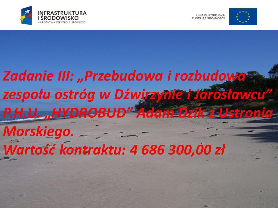 """Zadanie III: """"Przebudowa i rozbudowa zespołu ostróg w Dźwirzynie i Jarosławcu"""