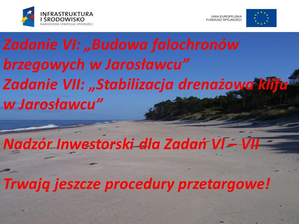 """Zadanie VI: """"Budowa falochronów brzegowych w Jarosławcu"""
