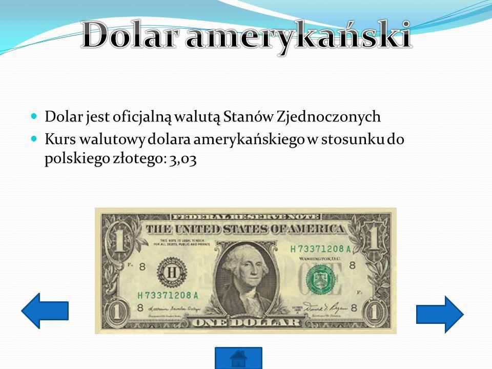 Dolar amerykański Dolar jest oficjalną walutą Stanów Zjednoczonych