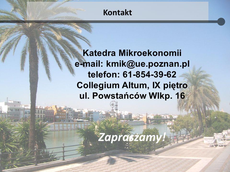 Zapraszamy! Kontakt Katedra Mikroekonomii e-mail: kmik@ue.poznan.pl