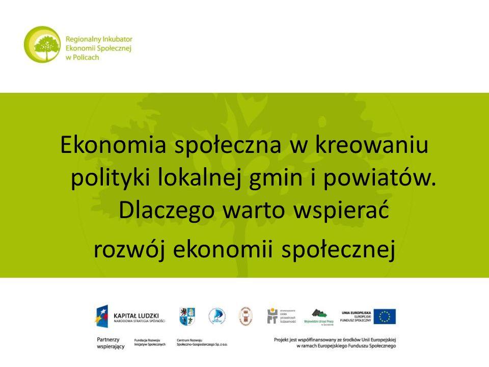 Ekonomia społeczna w kreowaniu polityki lokalnej gmin i powiatów