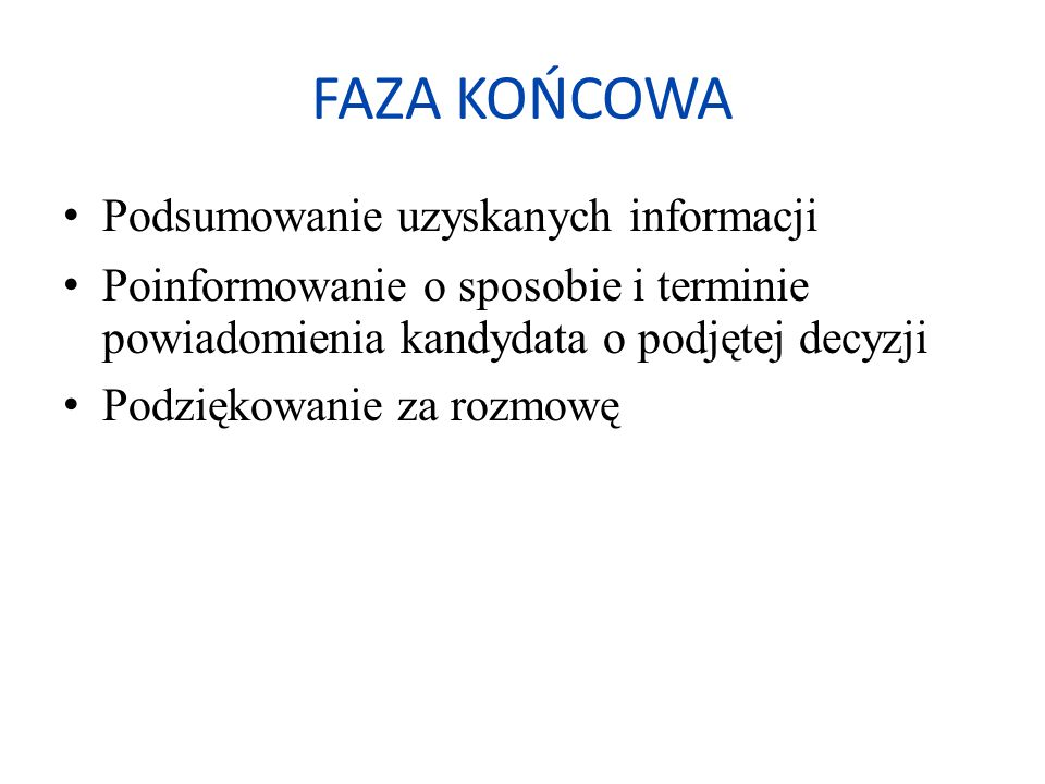 FAZA KOŃCOWA Podsumowanie uzyskanych informacji