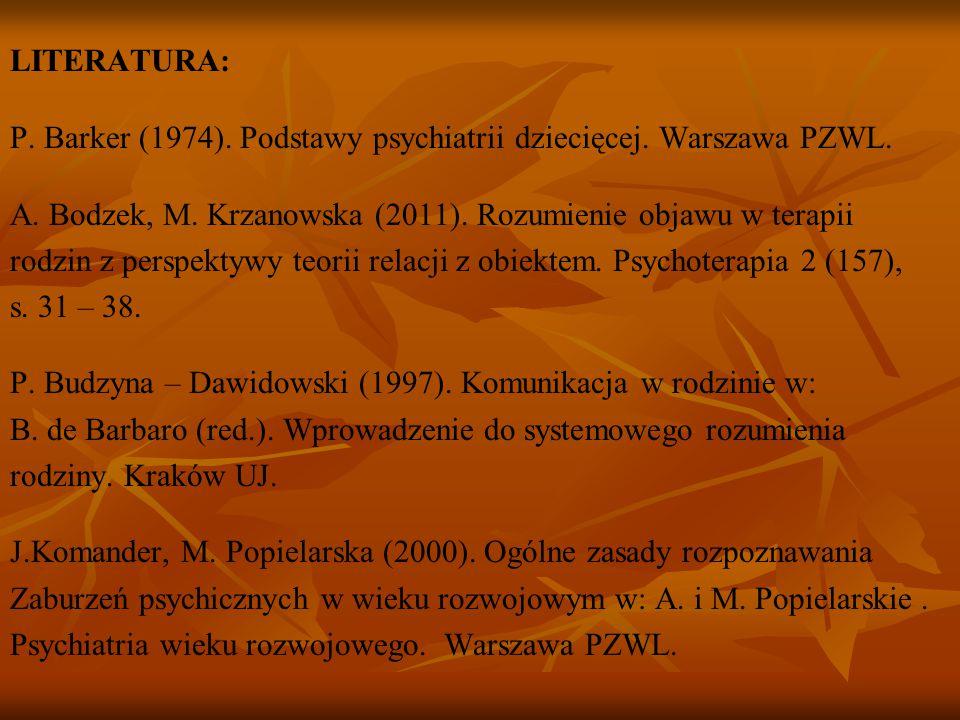 LITERATURA: P. Barker (1974). Podstawy psychiatrii dziecięcej