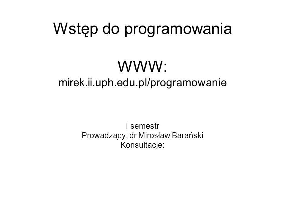 Wstęp do programowania WWW: mirek.ii.uph.edu.pl/programowanie