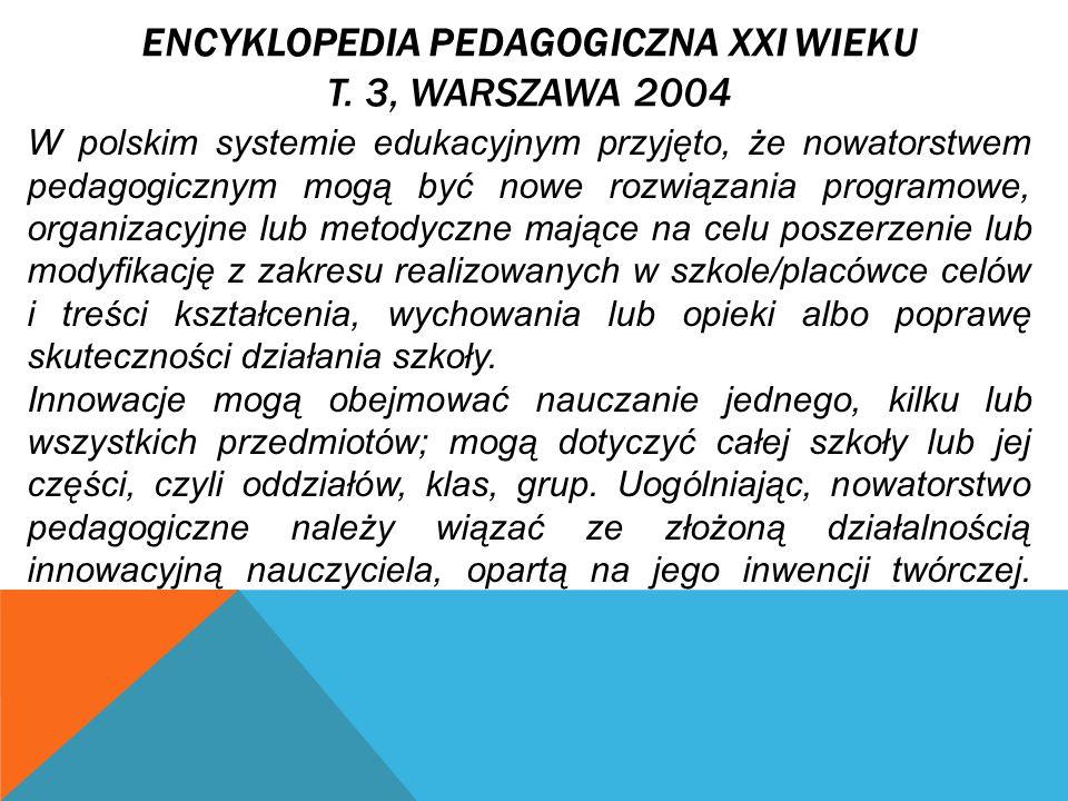 Encyklopedia pedagogiczna XXI wieku t. 3, Warszawa 2004