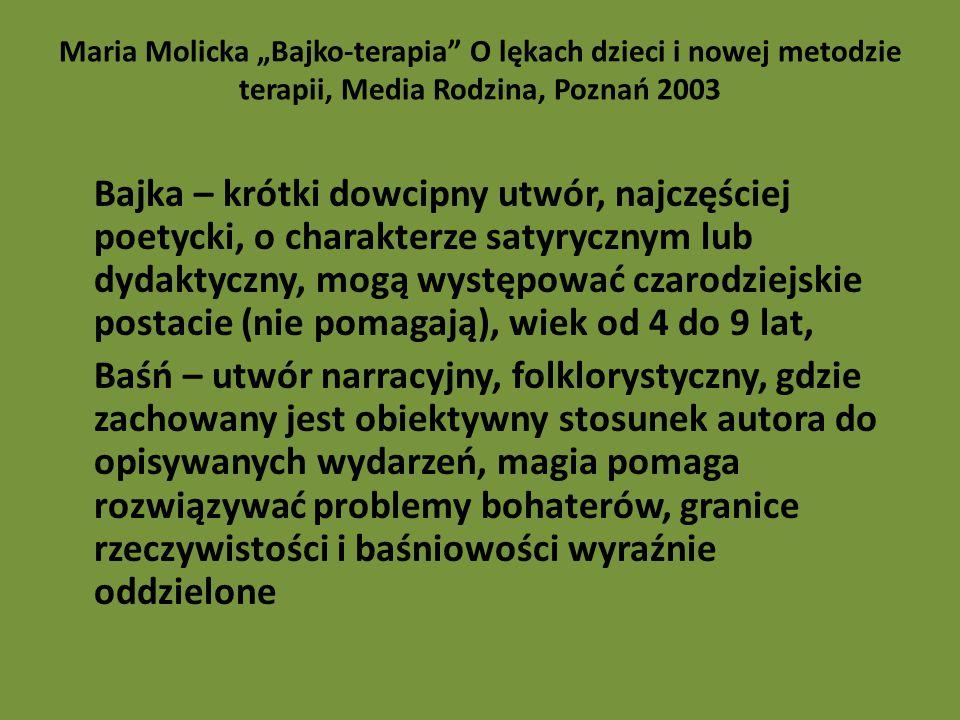 """Maria Molicka """"Bajko-terapia O lękach dzieci i nowej metodzie terapii, Media Rodzina, Poznań 2003"""