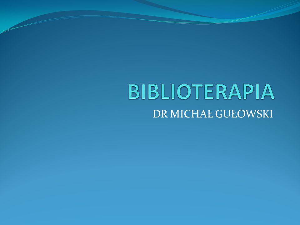 BIBLIOTERAPIA DR MICHAŁ GUŁOWSKI