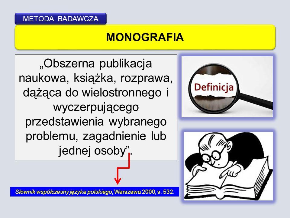 Słownik współczesny języka polskiego, Warszawa 2000, s. 532.