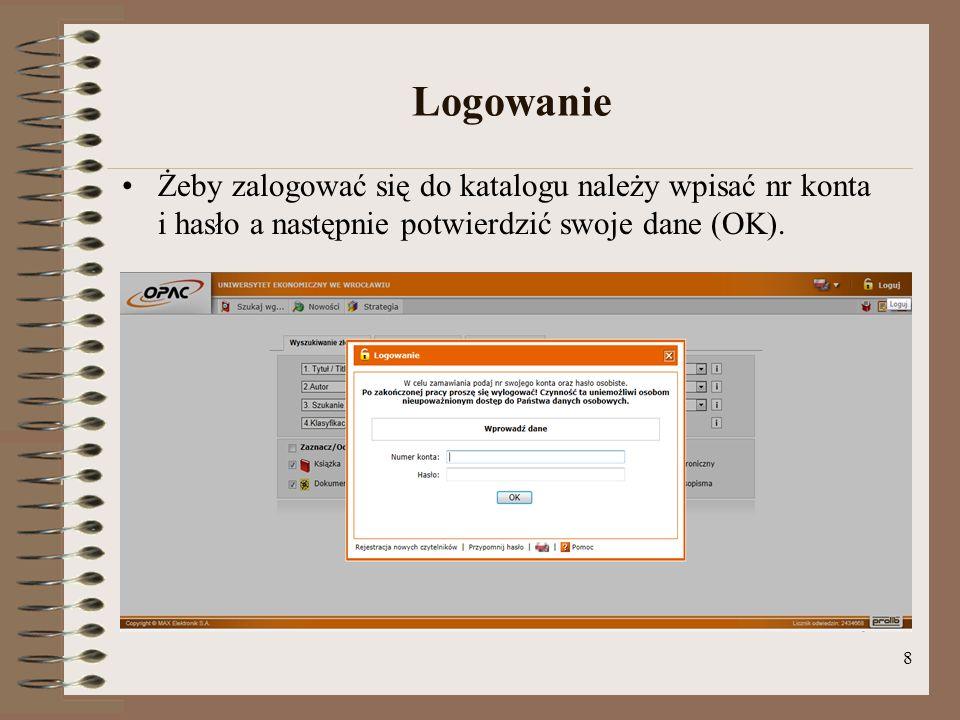 Logowanie Żeby zalogować się do katalogu należy wpisać nr konta i hasło a następnie potwierdzić swoje dane (OK).