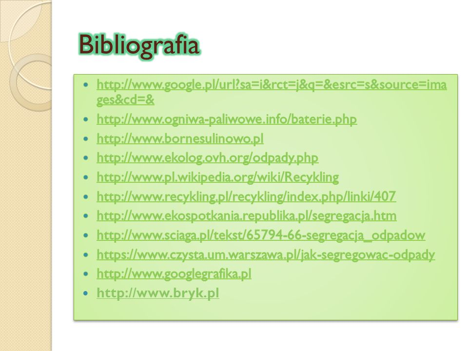Bibliografia http://www.google.pl/url sa=i&rct=j&q=&esrc=s&source=ima ges&cd=& http://www.ogniwa-paliwowe.info/baterie.php.