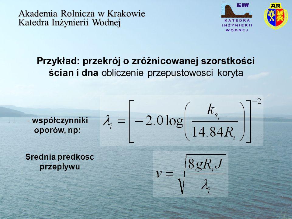 współczynniki oporów, np: Srednia predkosc przeplywu