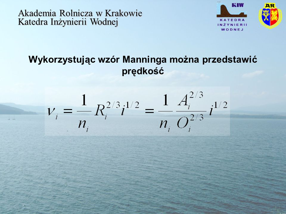 Wykorzystując wzór Manninga można przedstawić prędkość