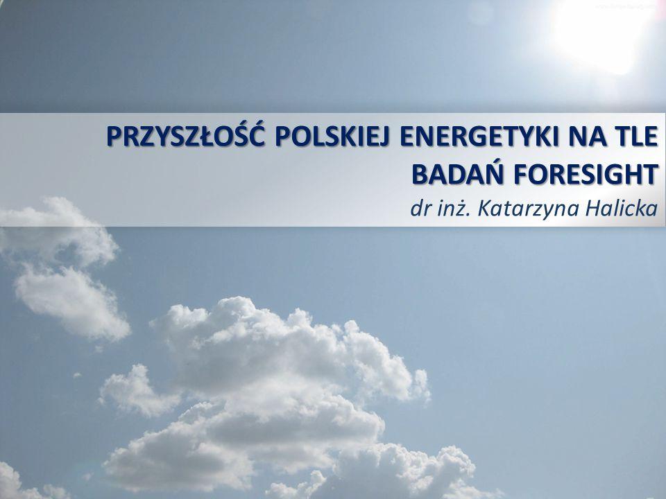 PRZYSZŁOŚĆ POLSKIEJ ENERGETYKI NA TLE BADAŃ FORESIGHT