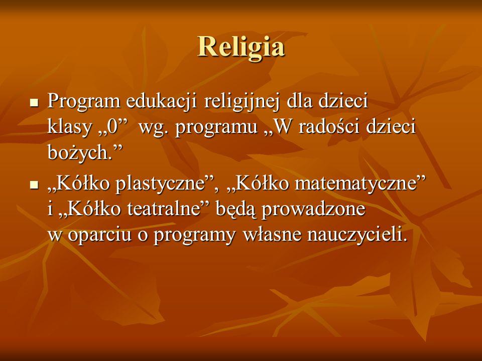 """Religia Program edukacji religijnej dla dzieci klasy """"0 wg. programu """"W radości dzieci bożych."""