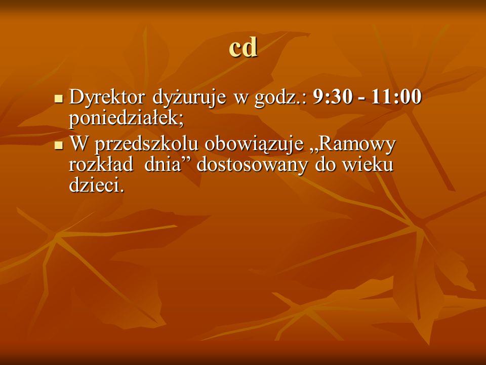 cd Dyrektor dyżuruje w godz.: 9:30 - 11:00 poniedziałek;