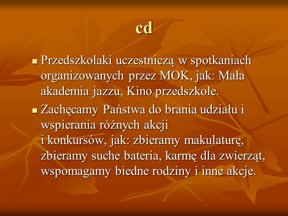 cd Przedszkolaki uczestniczą w spotkaniach organizowanych przez MOK, jak: Mała akademia jazzu, Kino przedszkole.