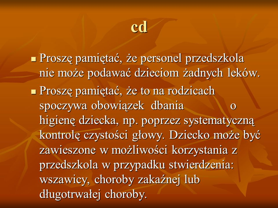 cd Proszę pamiętać, że personel przedszkola nie może podawać dzieciom żadnych leków.