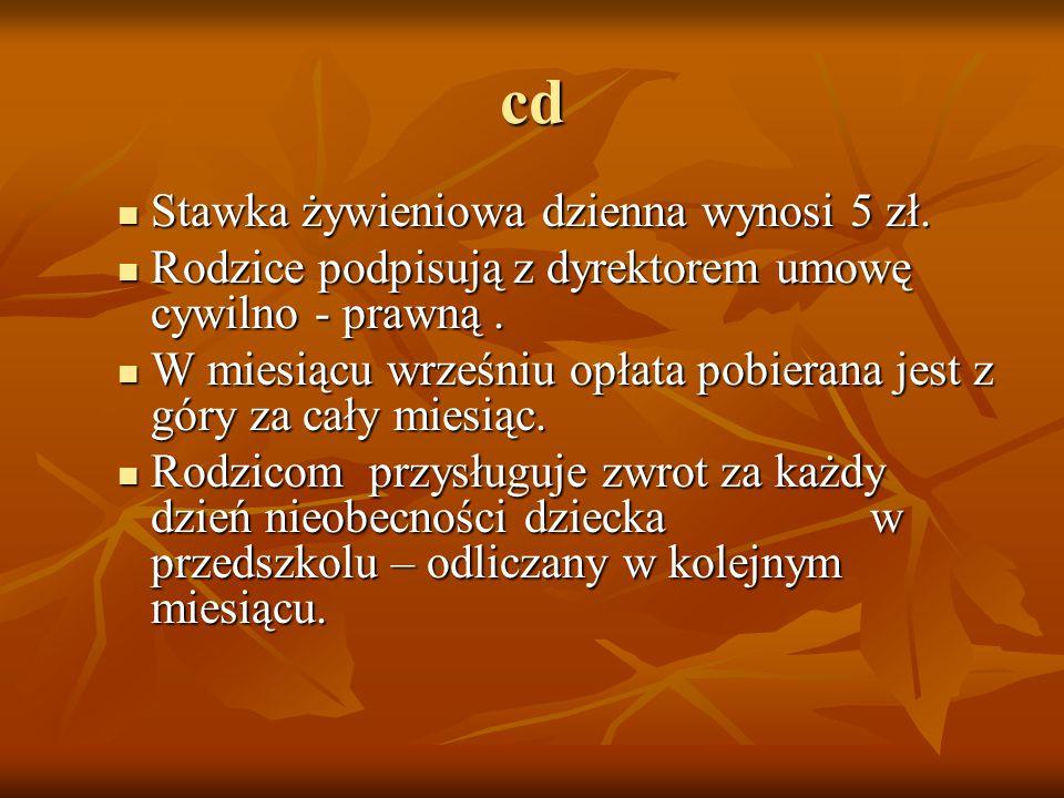 cd Stawka żywieniowa dzienna wynosi 5 zł.