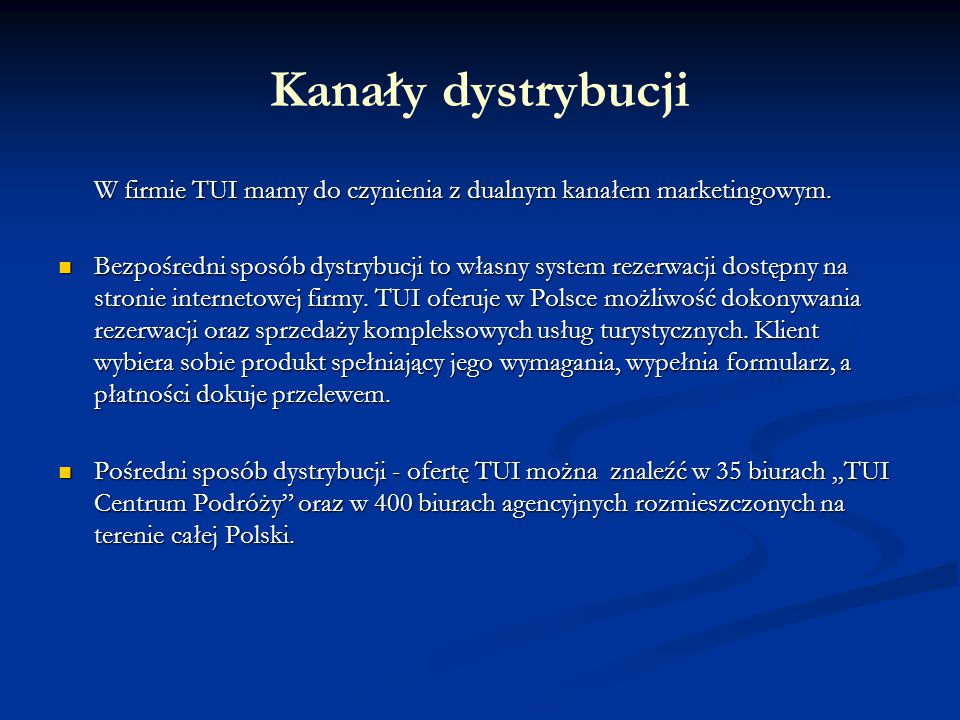 Kanały dystrybucji W firmie TUI mamy do czynienia z dualnym kanałem marketingowym.