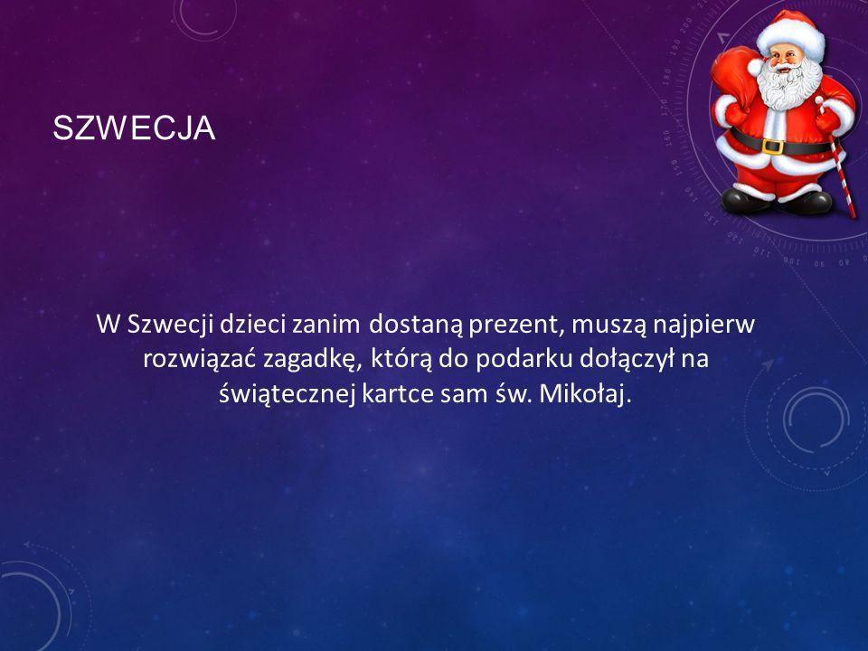 SZWECJA W Szwecji dzieci zanim dostaną prezent, muszą najpierw rozwiązać zagadkę, którą do podarku dołączył na świątecznej kartce sam św.