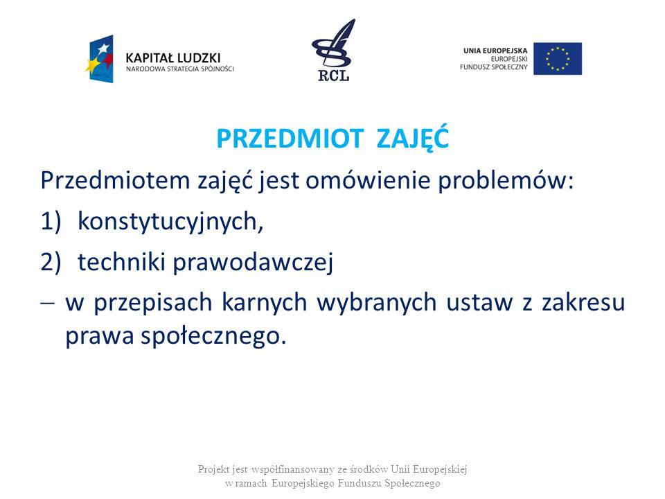 PRZEDMIOT ZAJĘĆ Przedmiotem zajęć jest omówienie problemów: