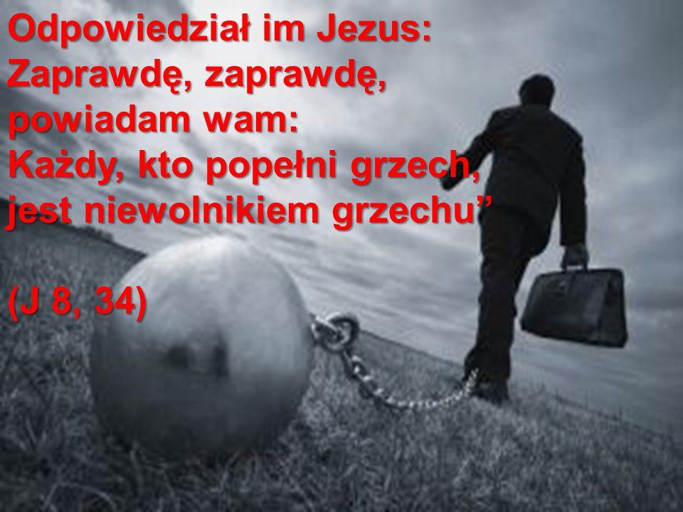 Odpowiedział im Jezus: