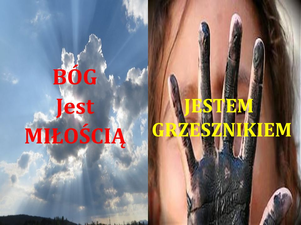 BÓG Jest MIŁOŚCIĄ JESTEM GRZESZNIKIEM