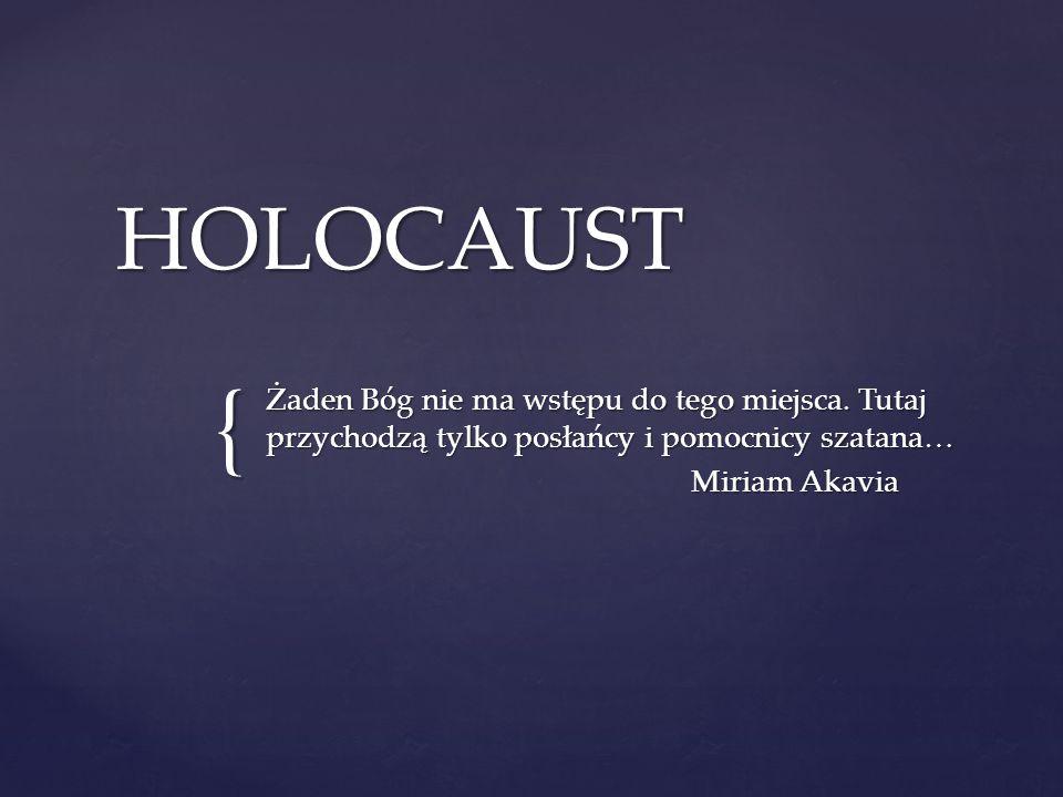 HOLOCAUST Żaden Bóg nie ma wstępu do tego miejsca. Tutaj przychodzą tylko posłańcy i pomocnicy szatana…