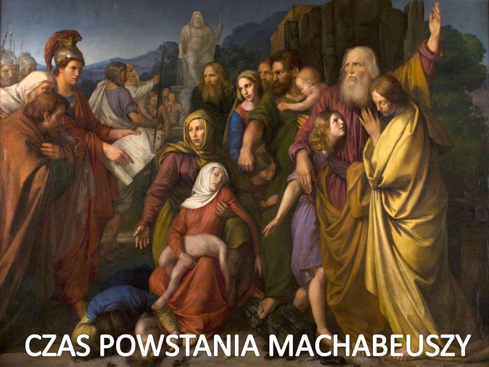 CZAS POWSTANIA MACHABEUSZY