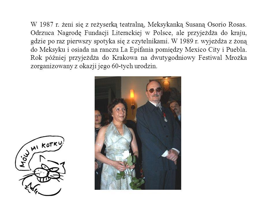 W 1987 r. żeni się z reżyserką teatralną, Meksykanką Susaną Osorio Rosas.