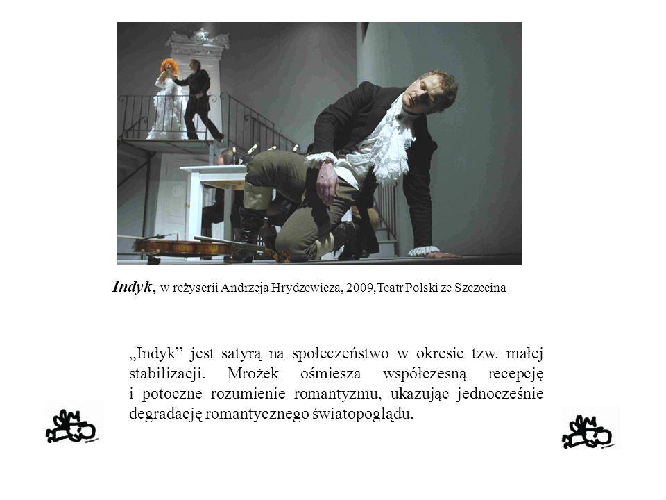 Indyk, w reżyserii Andrzeja Hrydzewicza, 2009,Teatr Polski ze Szczecina
