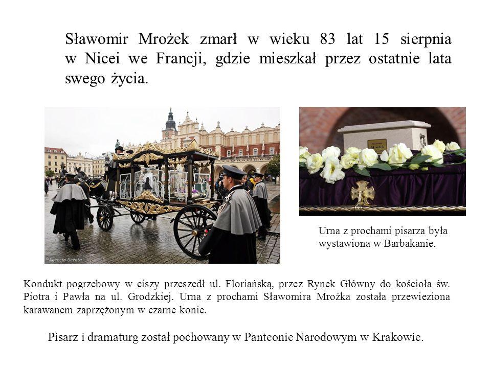 Sławomir Mrożek zmarł w wieku 83 lat 15 sierpnia w Nicei we Francji, gdzie mieszkał przez ostatnie lata swego życia.