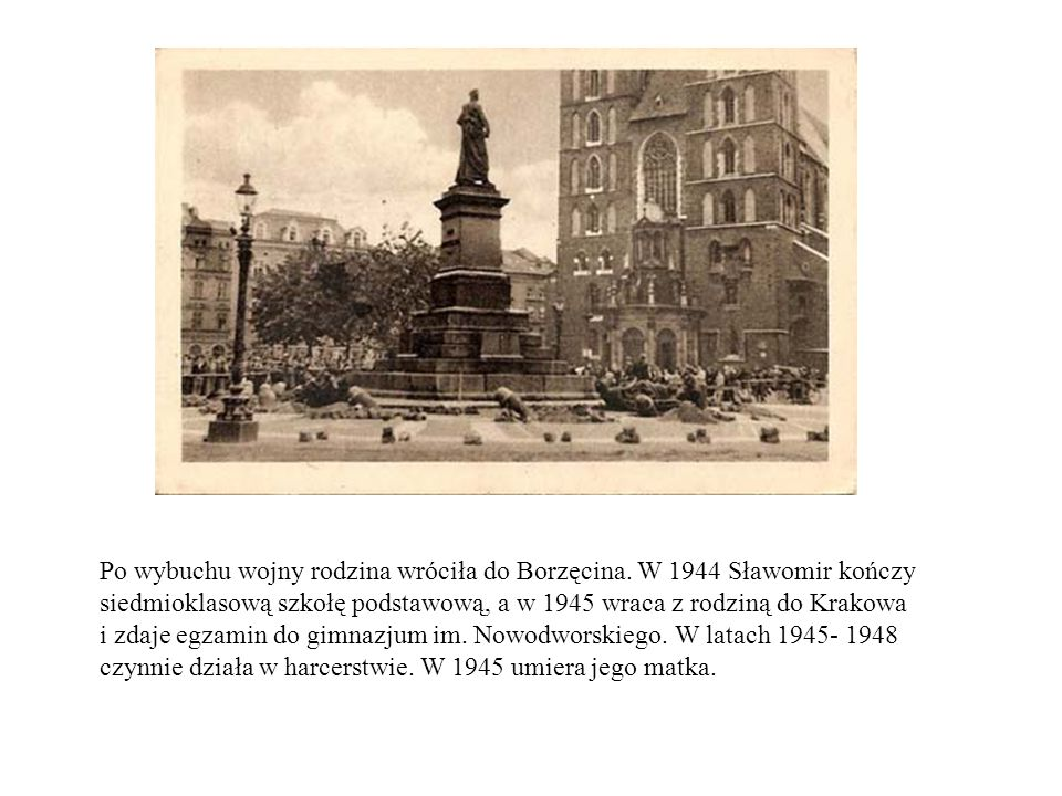 Po wybuchu wojny rodzina wróciła do Borzęcina