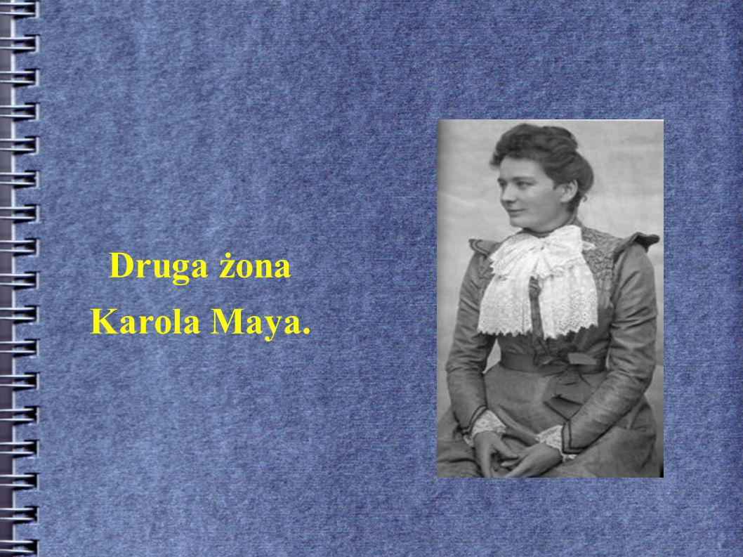 Druga żona Karola Maya.