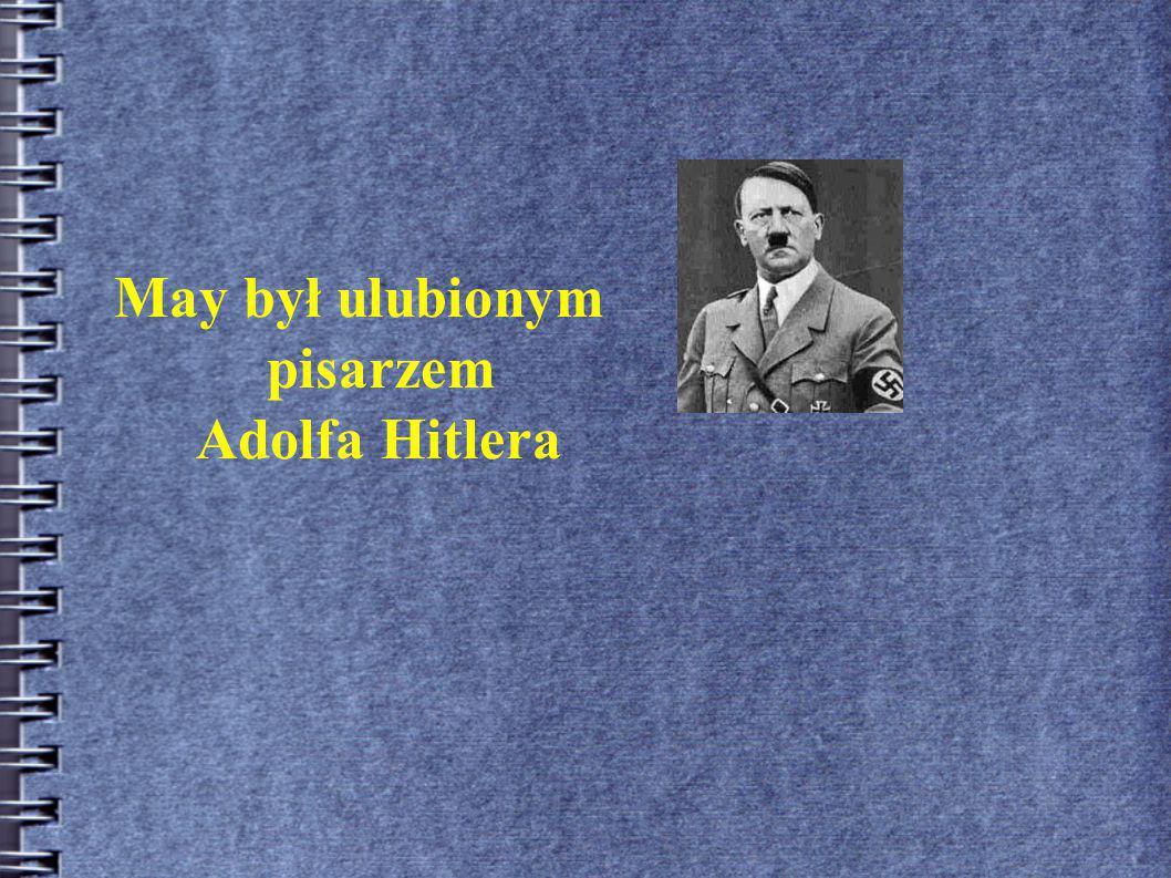 May był ulubionym pisarzem Adolfa Hitlera