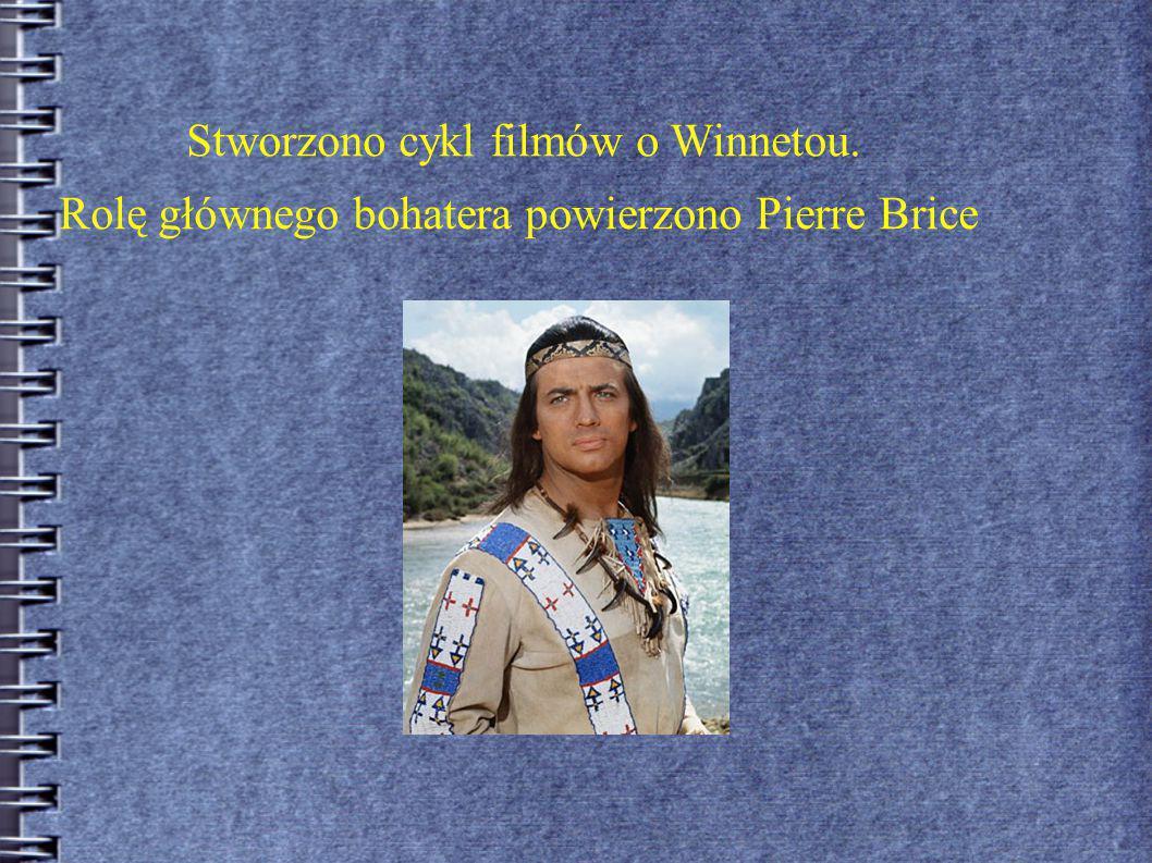 Stworzono cykl filmów o Winnetou.