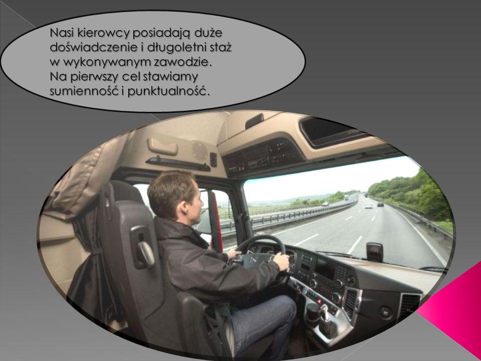 Nasi kierowcy posiadają duże doświadczenie i długoletni staż