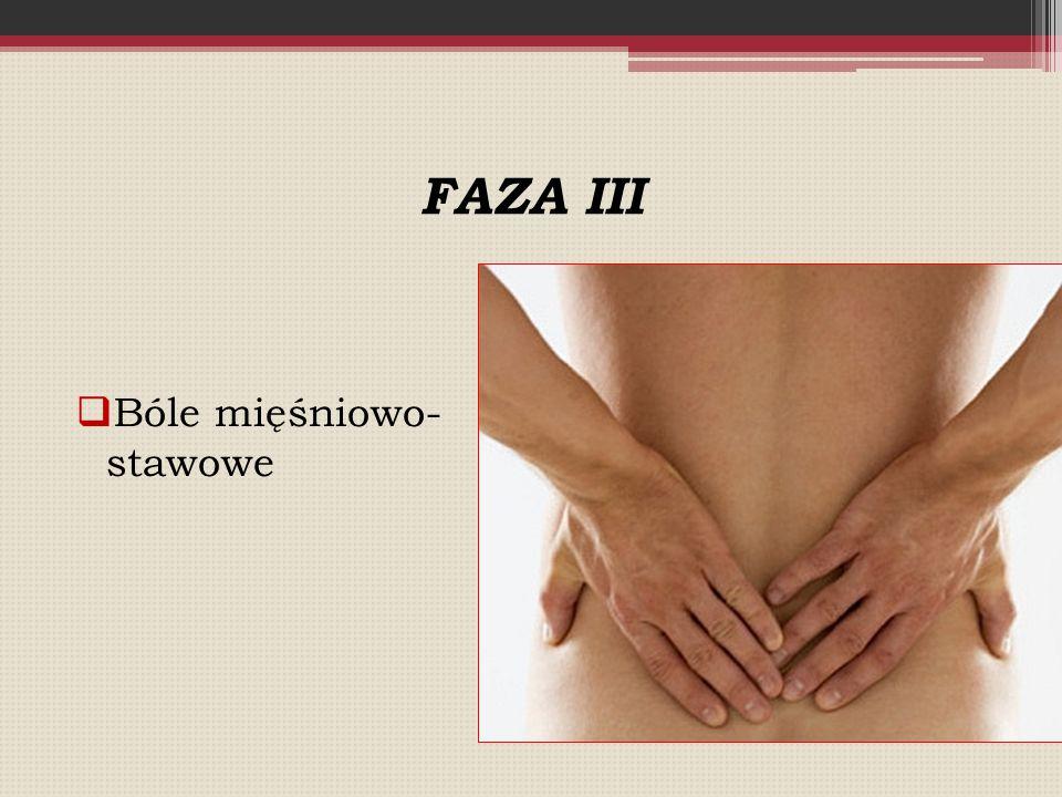 FAZA III Bóle mięśniowo- stawowe