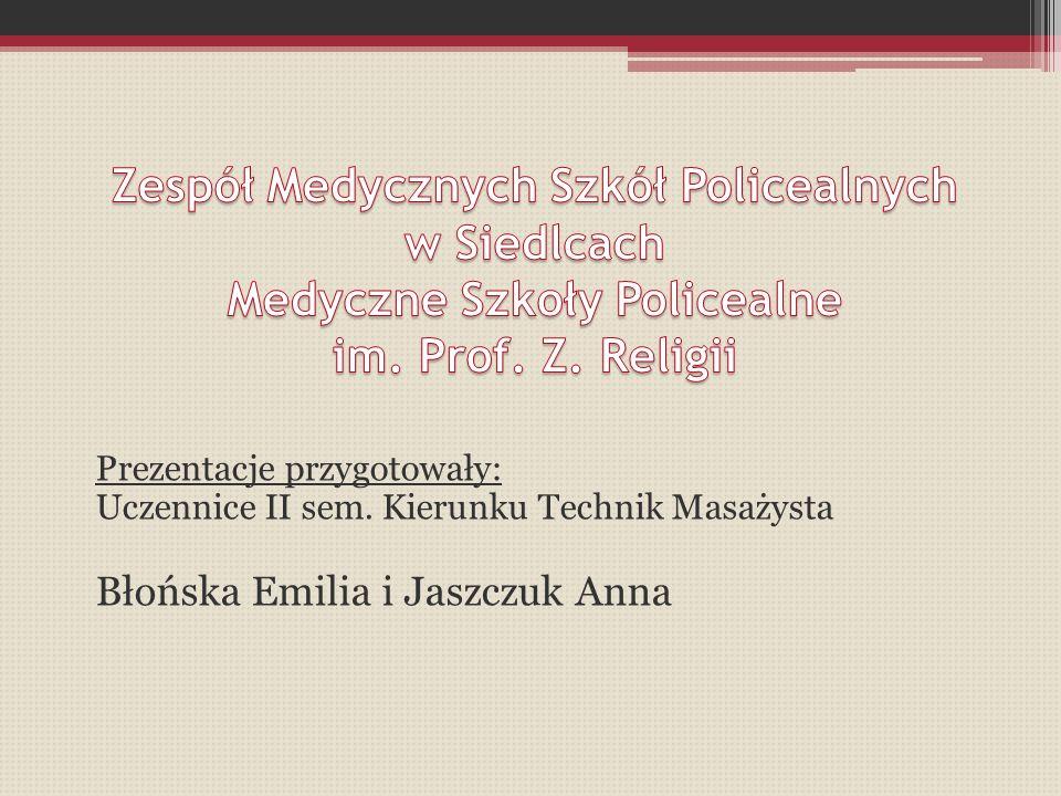 Zespół Medycznych Szkół Policealnych w Siedlcach Medyczne Szkoły Policealne im. Prof. Z. Religii