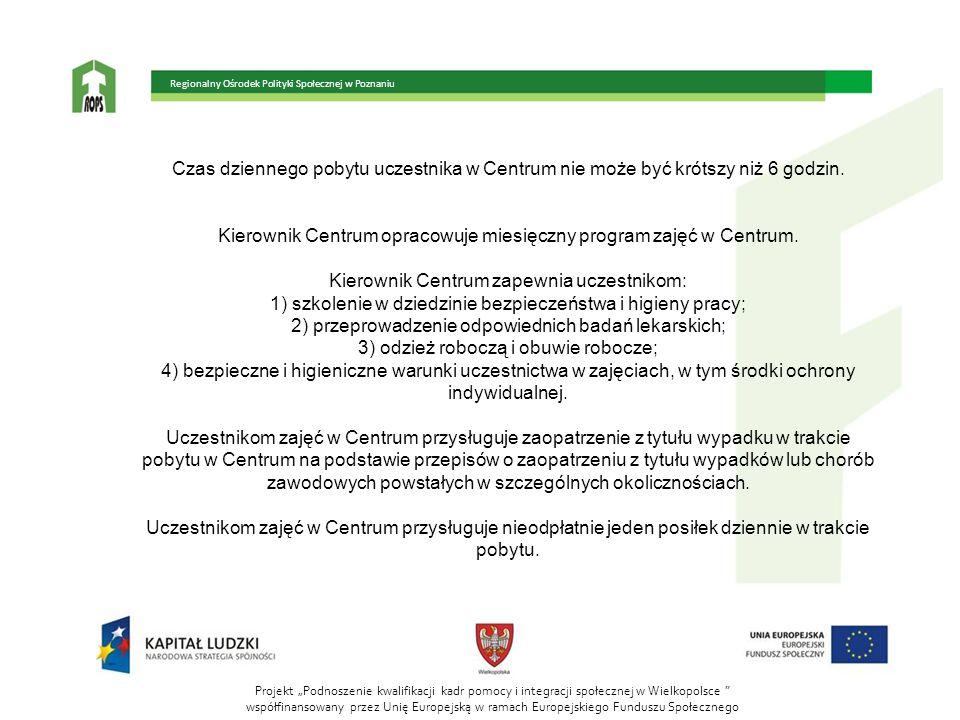 Kierownik Centrum opracowuje miesięczny program zajęć w Centrum.