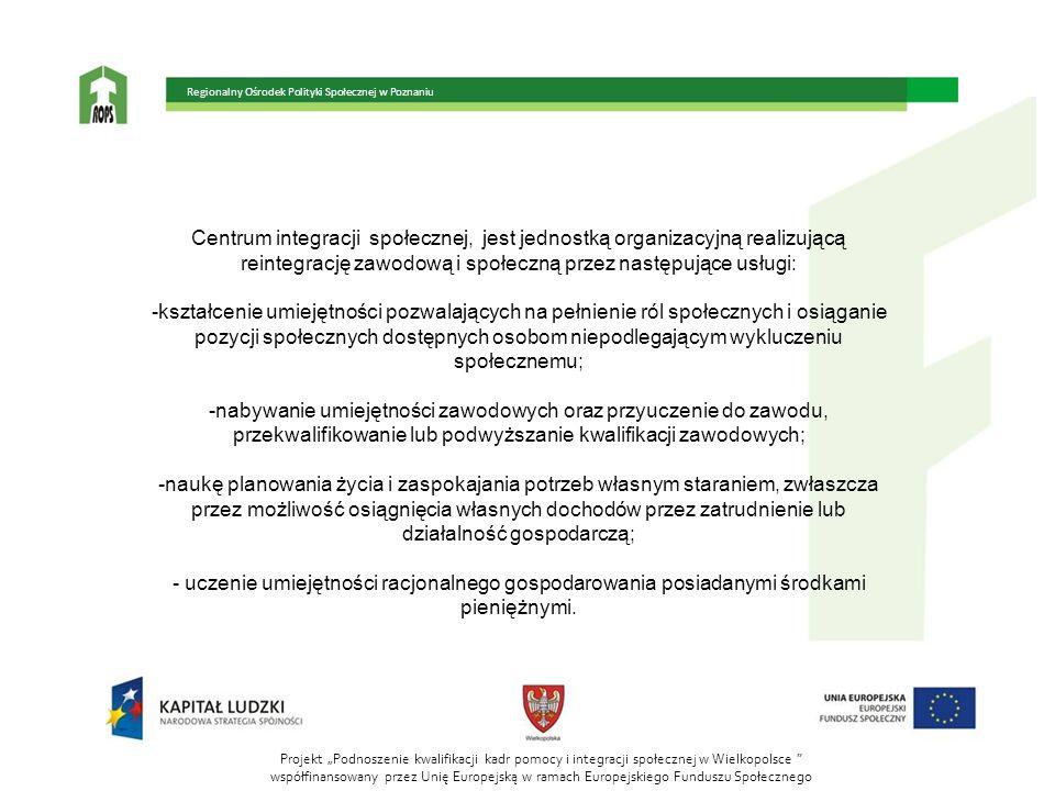 reintegrację zawodową i społeczną przez następujące usługi: