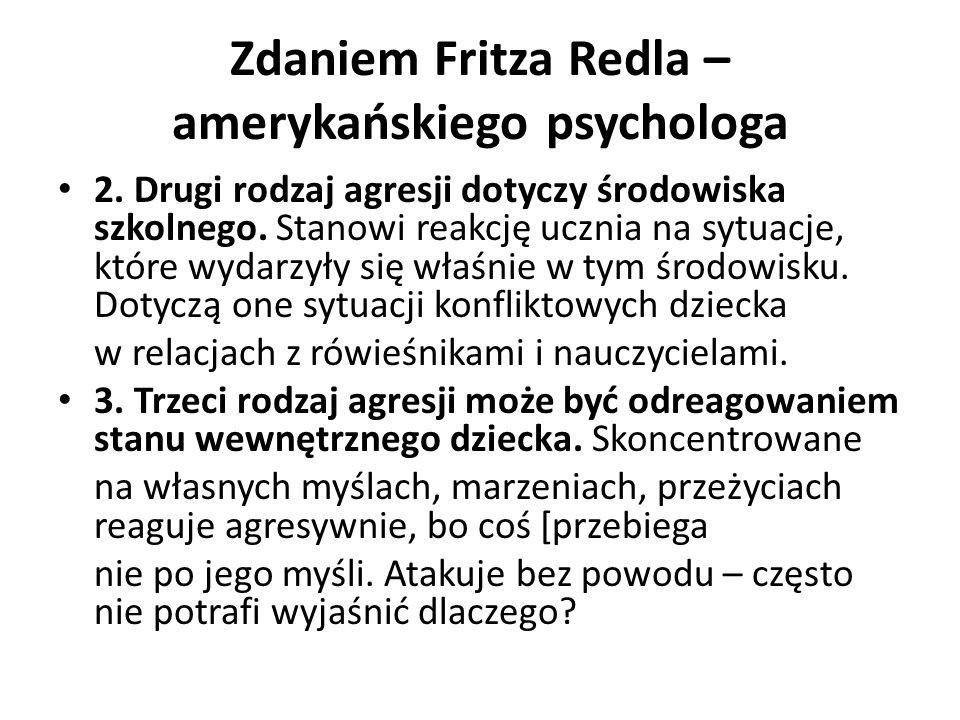 Zdaniem Fritza Redla – amerykańskiego psychologa