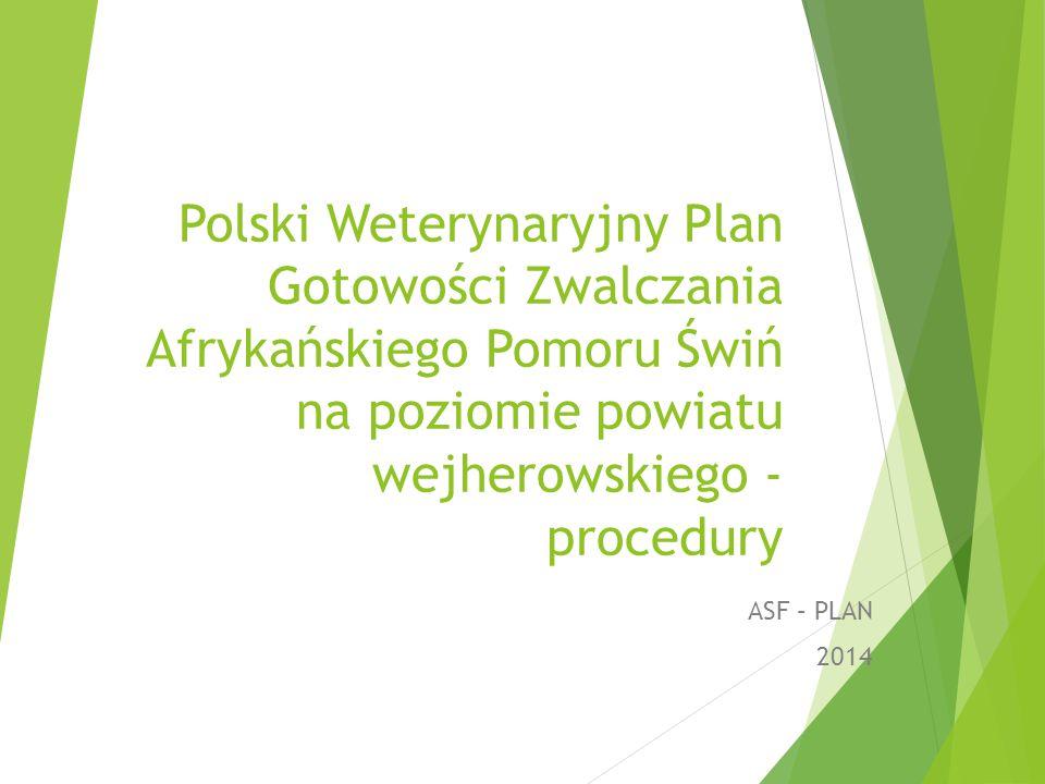 Polski Weterynaryjny Plan Gotowości Zwalczania Afrykańskiego Pomoru Świń na poziomie powiatu wejherowskiego - procedury