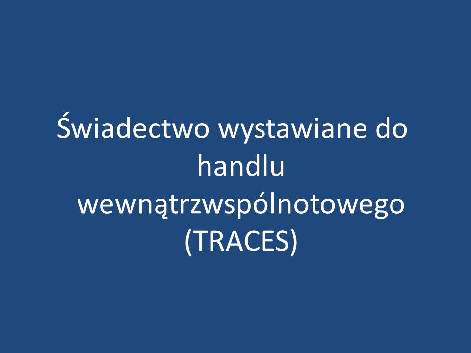 Świadectwo wystawiane do handlu wewnątrzwspólnotowego (TRACES)