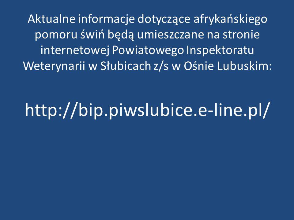 Aktualne informacje dotyczące afrykańskiego pomoru świń będą umieszczane na stronie internetowej Powiatowego Inspektoratu Weterynarii w Słubicach z/s w Ośnie Lubuskim: