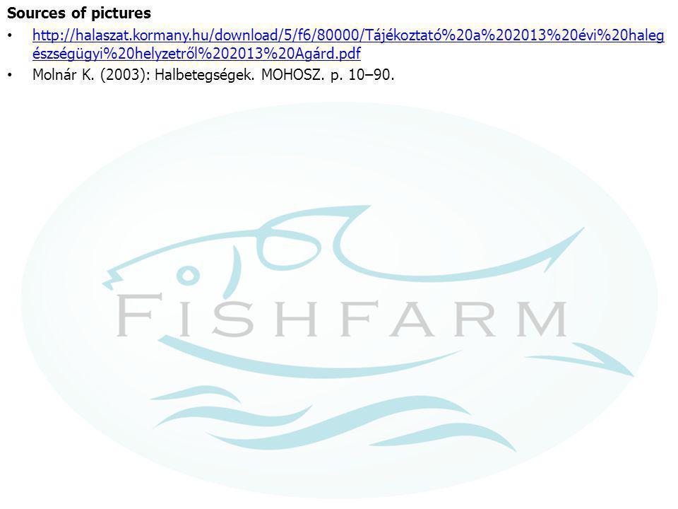 Sources of pictures http://halaszat.kormany.hu/download/5/f6/80000/Tájékoztató%20a%202013%20évi%20halegészségügyi%20helyzetről%202013%20Agárd.pdf.