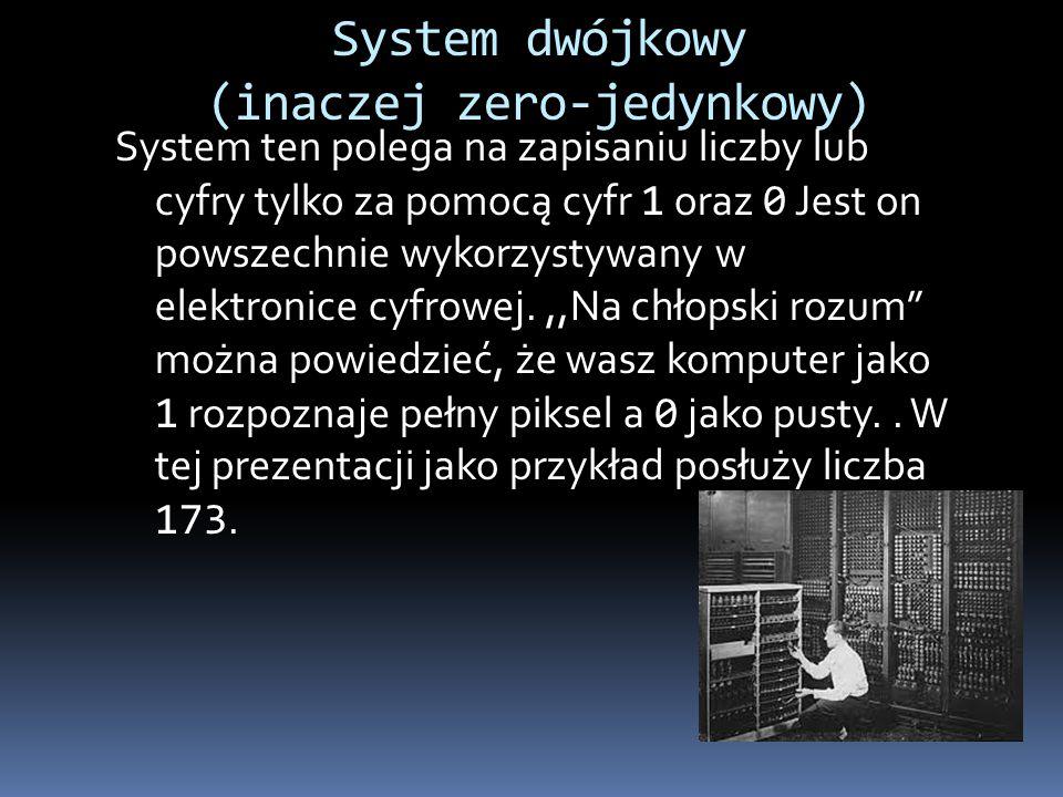 System dwójkowy (inaczej zero-jedynkowy)
